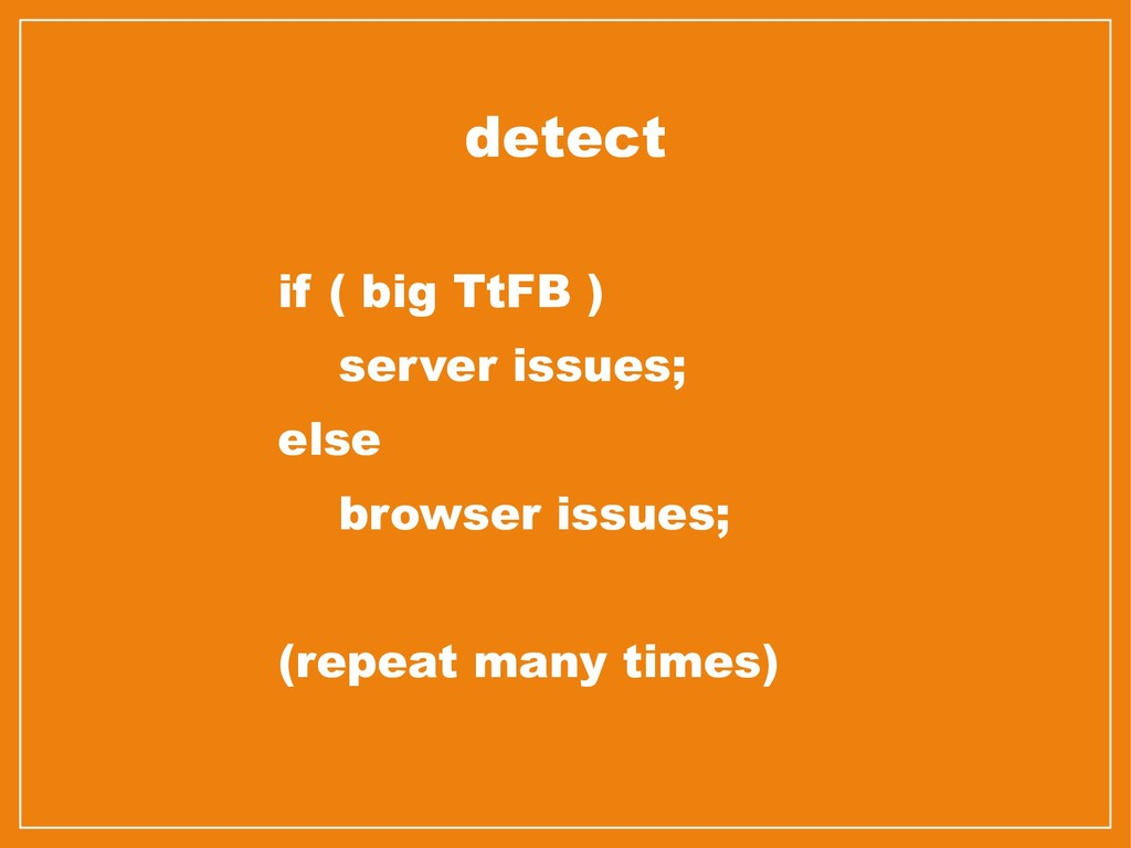 if ( big TtFB ) server issues; else browser iss...