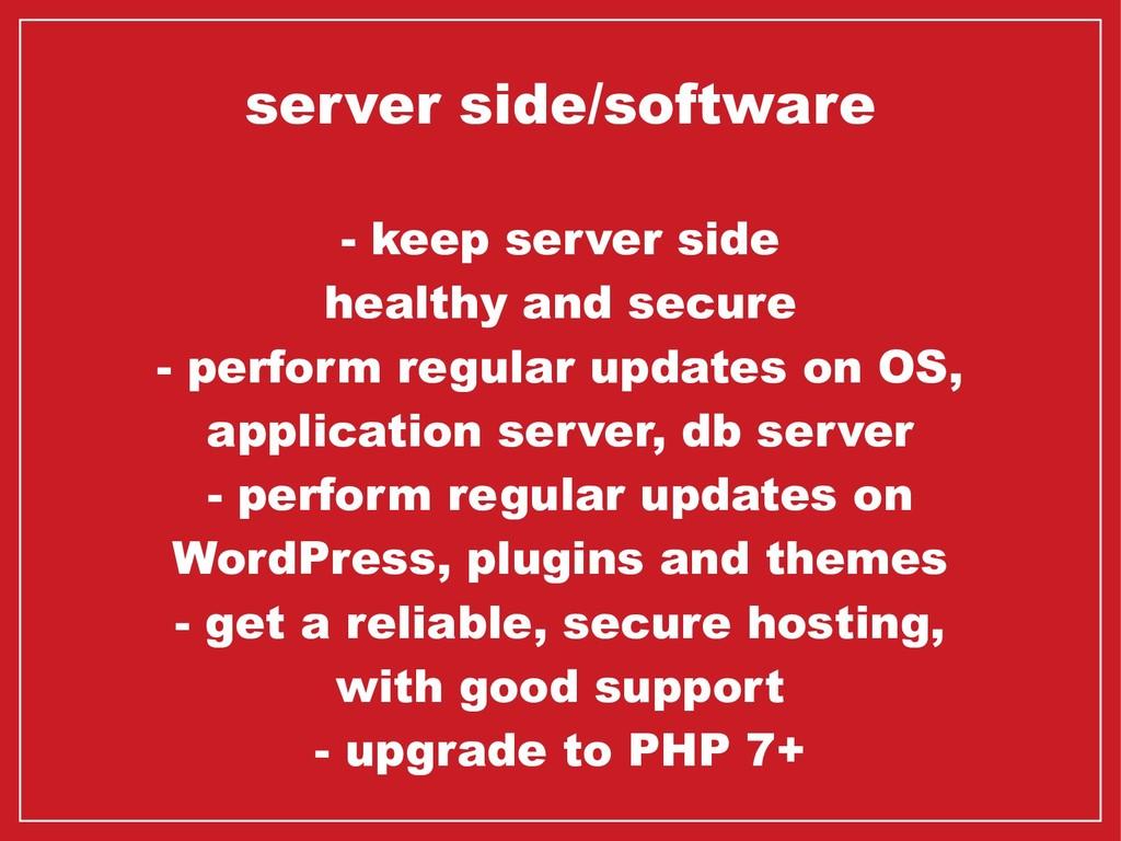 server side/software - keep server side healthy...