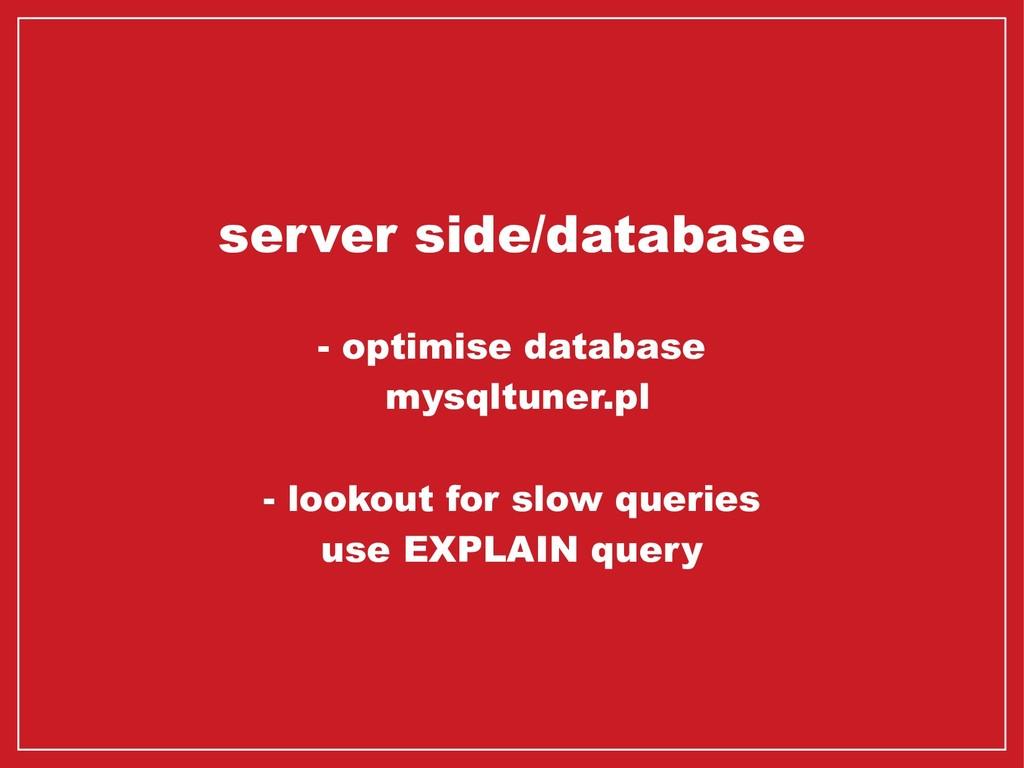 server side/database - optimise database mysqlt...
