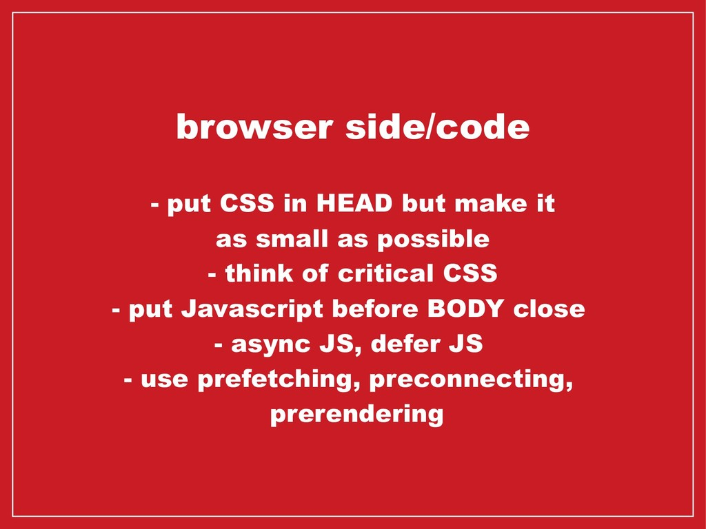 browser side/code - put CSS in HEAD but make it...