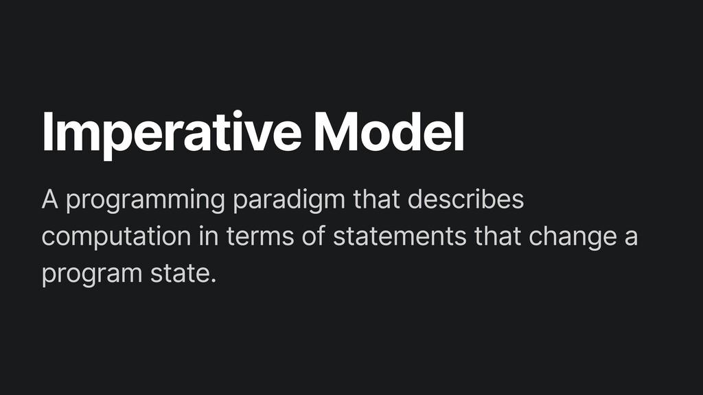 Imperative Model