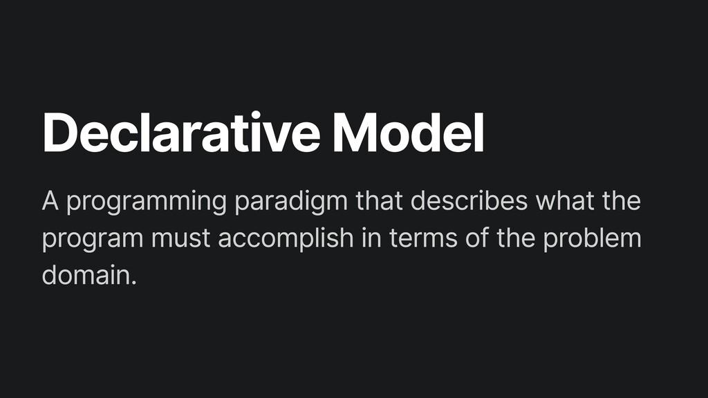 Declarative Model
