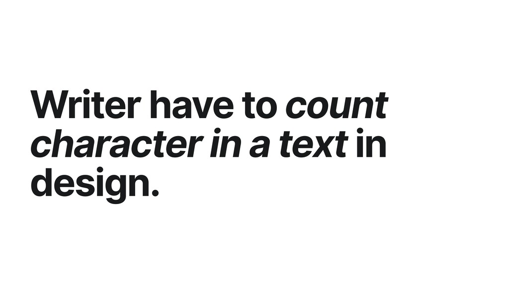 Writer have to count character in a text in des...