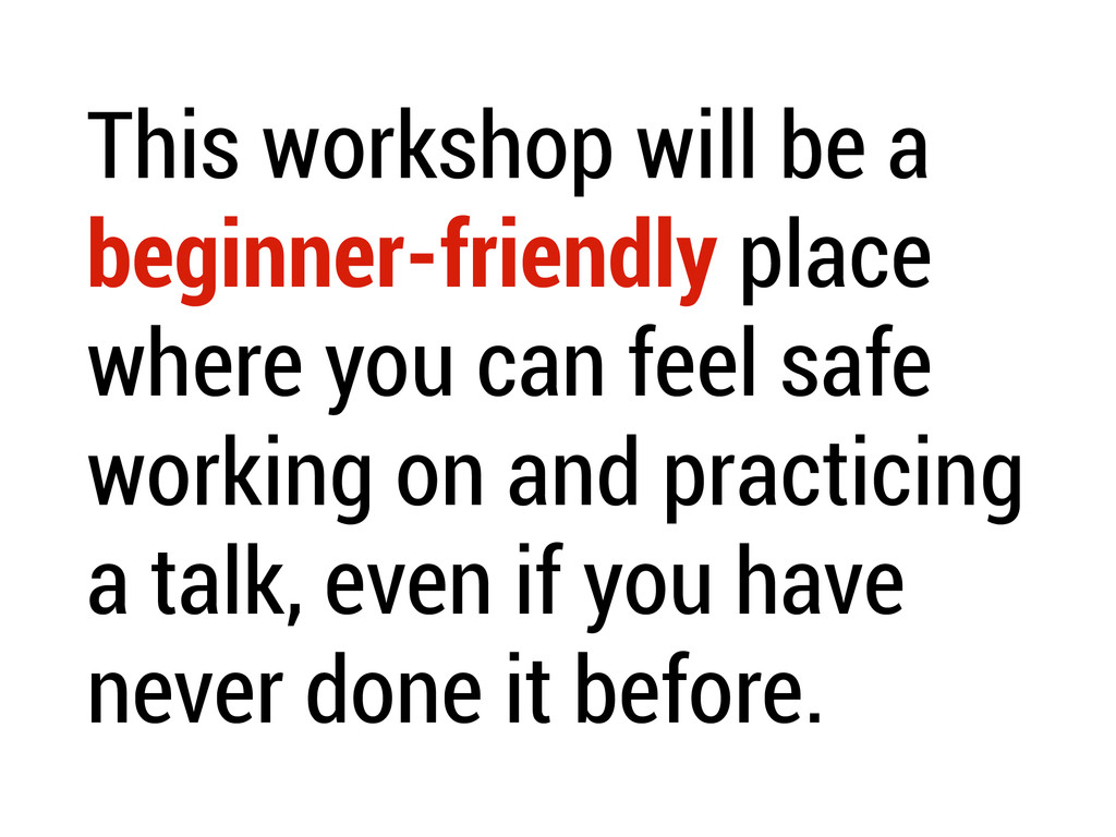 This workshop will be a beginner-friendly place...