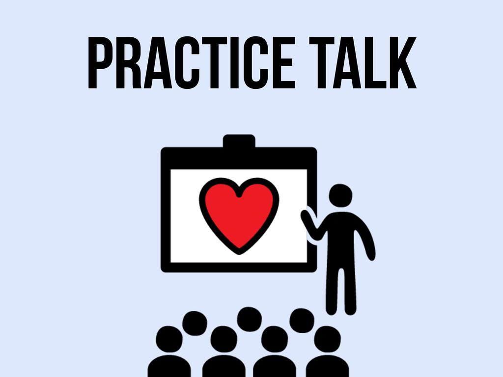 Practice talk