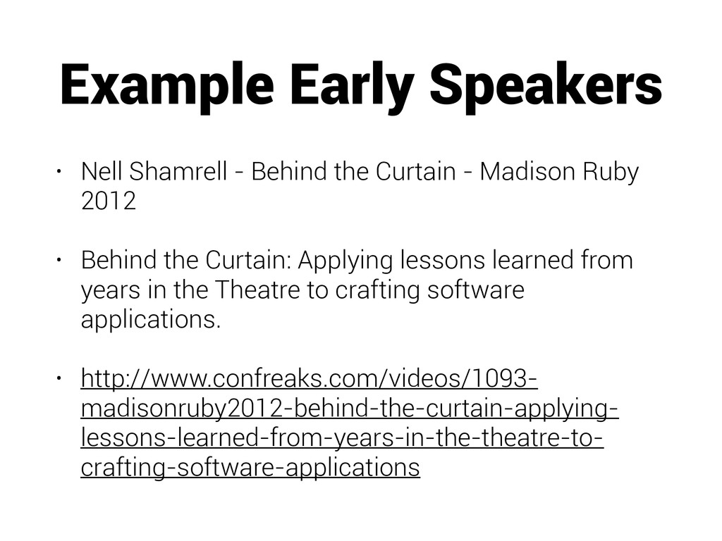 Example Early Speakers • Nell Shamrell - Behind...