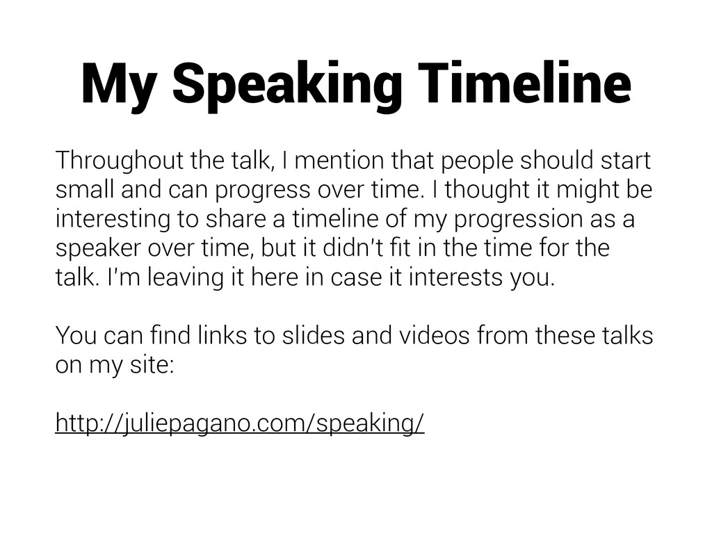 My Speaking Timeline Throughout the talk, I men...