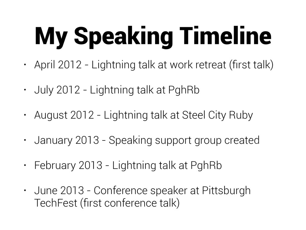 My Speaking Timeline • April 2012 - Lightning t...