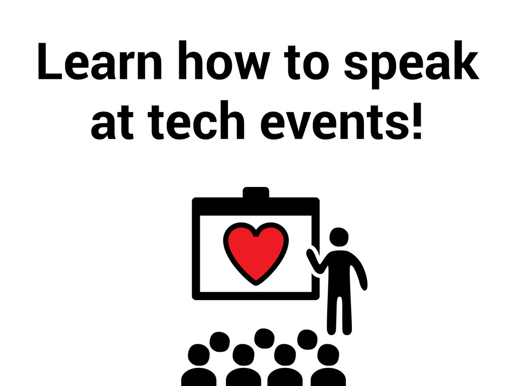 Learn how to speak at tech events!