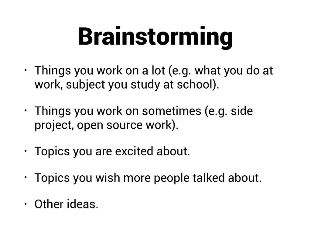 Brainstorming • Things you work on a lot (e.g. ...