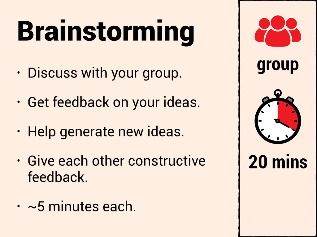Brainstorming • Discuss with your group. • Get ...