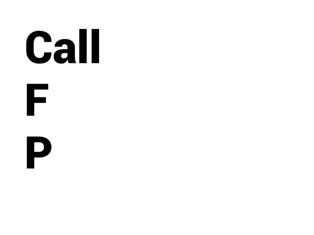 Call F P