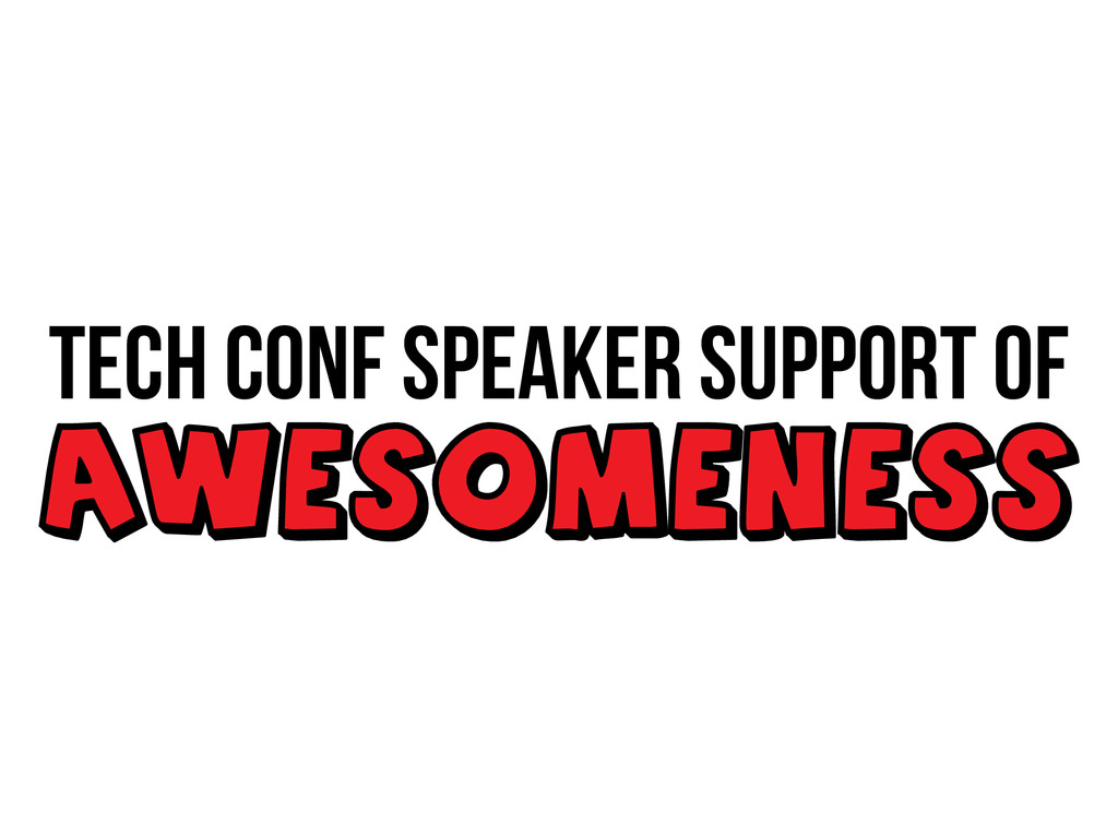 Tech Conf Speaker Support of