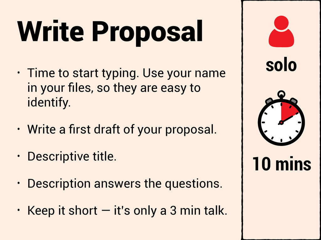 Write Proposal • Time to start typing. Use your...