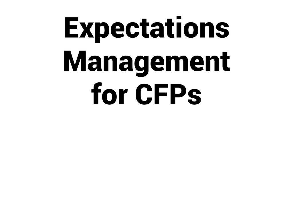 Expectations Management for CFPs