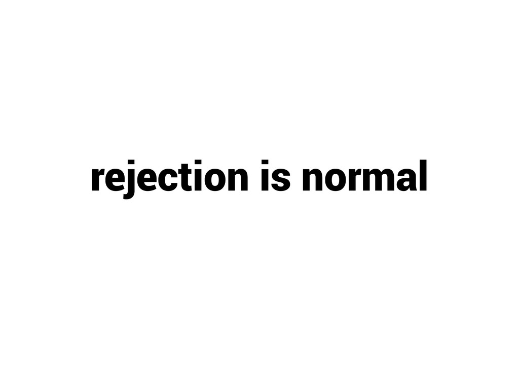 rejection is normal