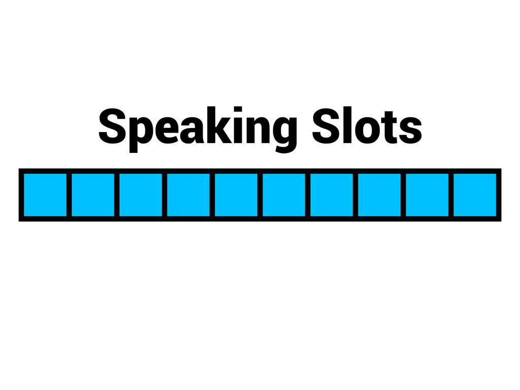 Speaking Slots