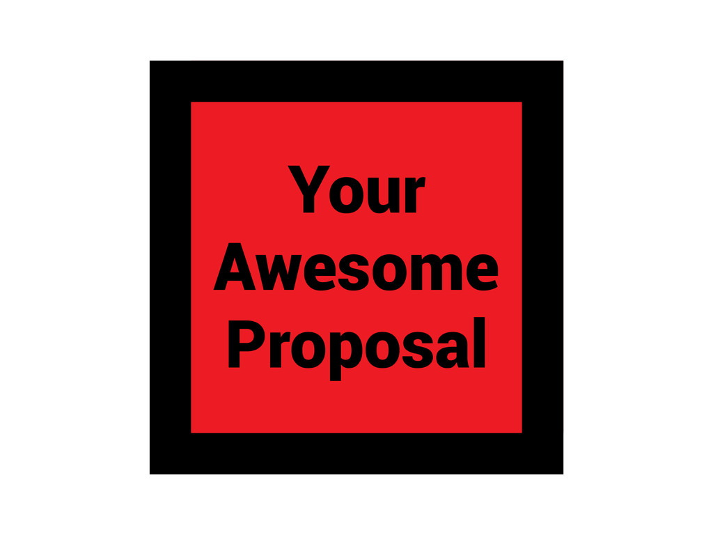 Your Awesome Proposal