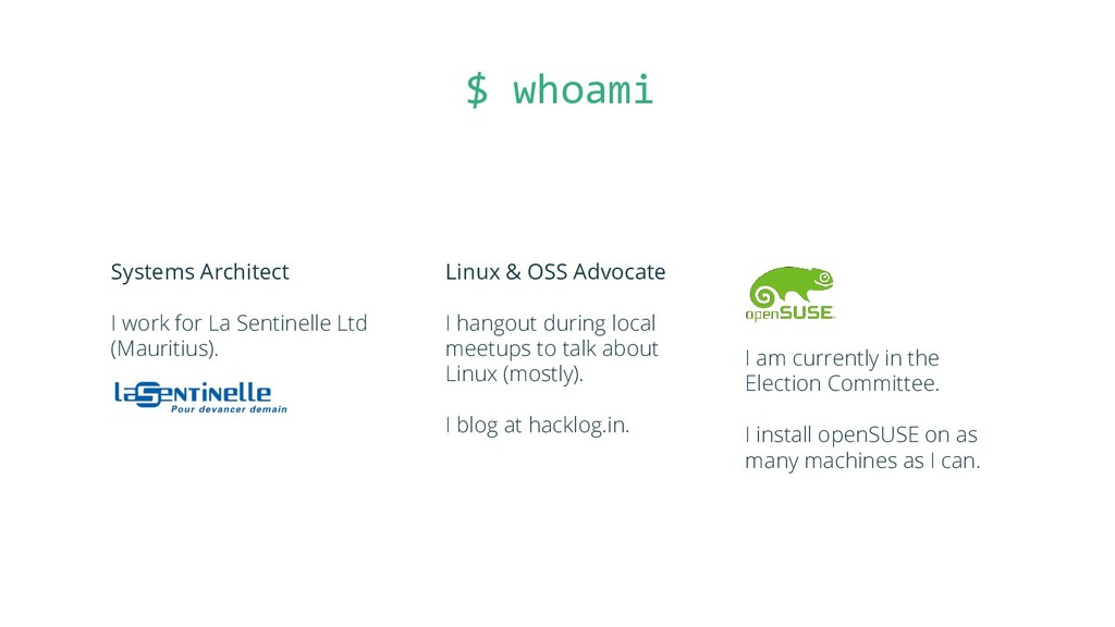 $ whoami Systems Architect I work for La Sentin...