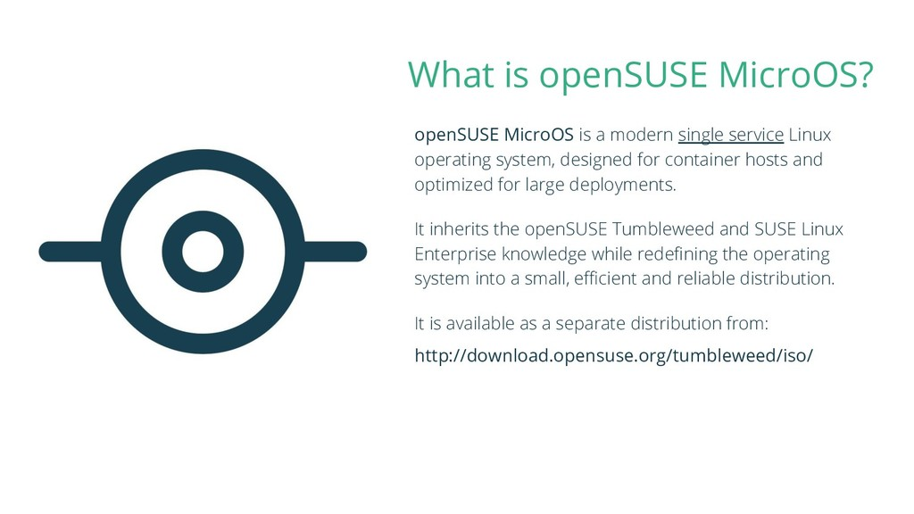What is openSUSE MicroOS? openSUSE MicroOS is a...
