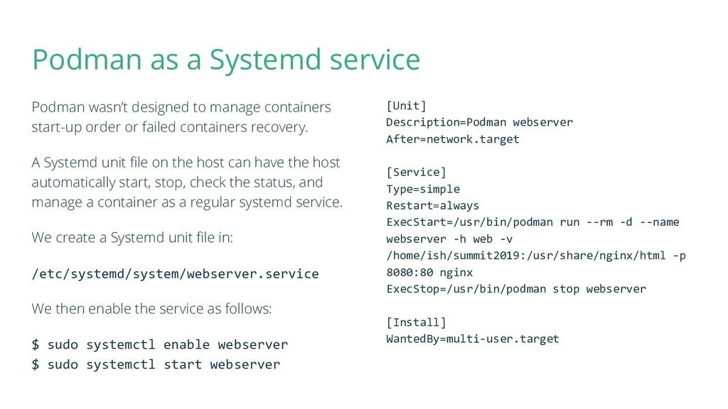 Podman as a Systemd service Podman wasn't desig...