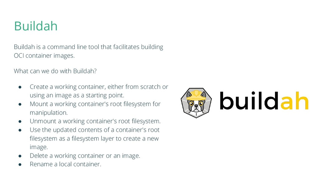 Buildah Buildah is a command line tool that fac...