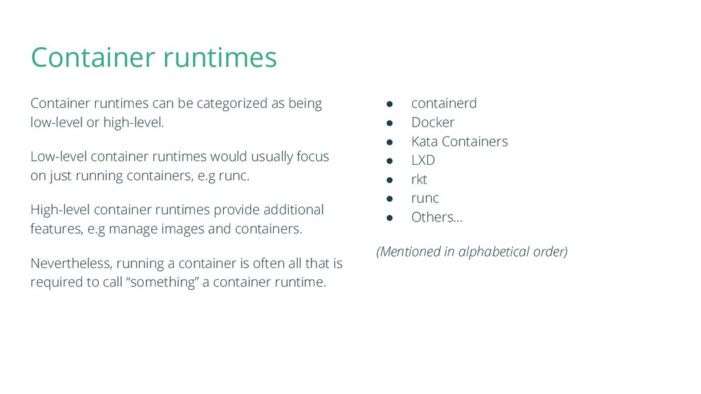 Container runtimes Container runtimes can be ca...