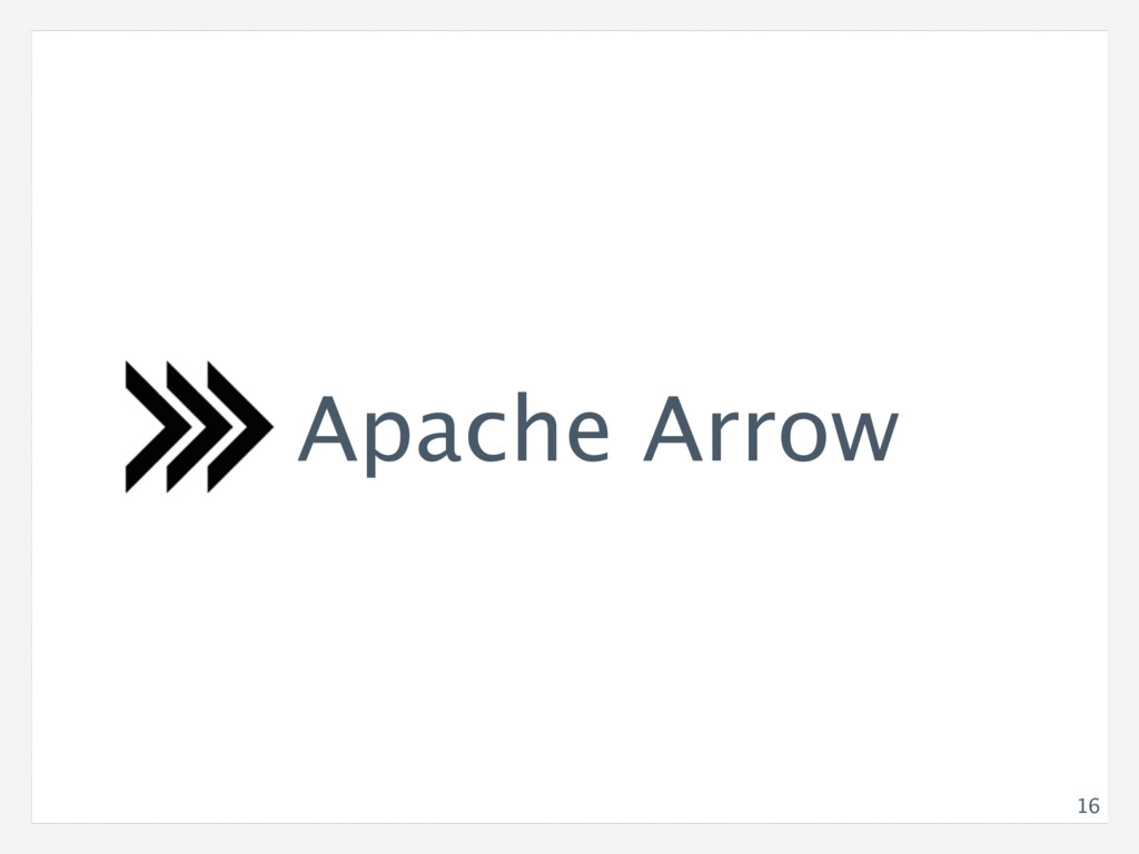 16 Apache Arrow