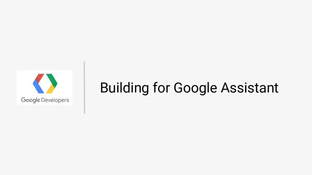 Building for Google Assistant