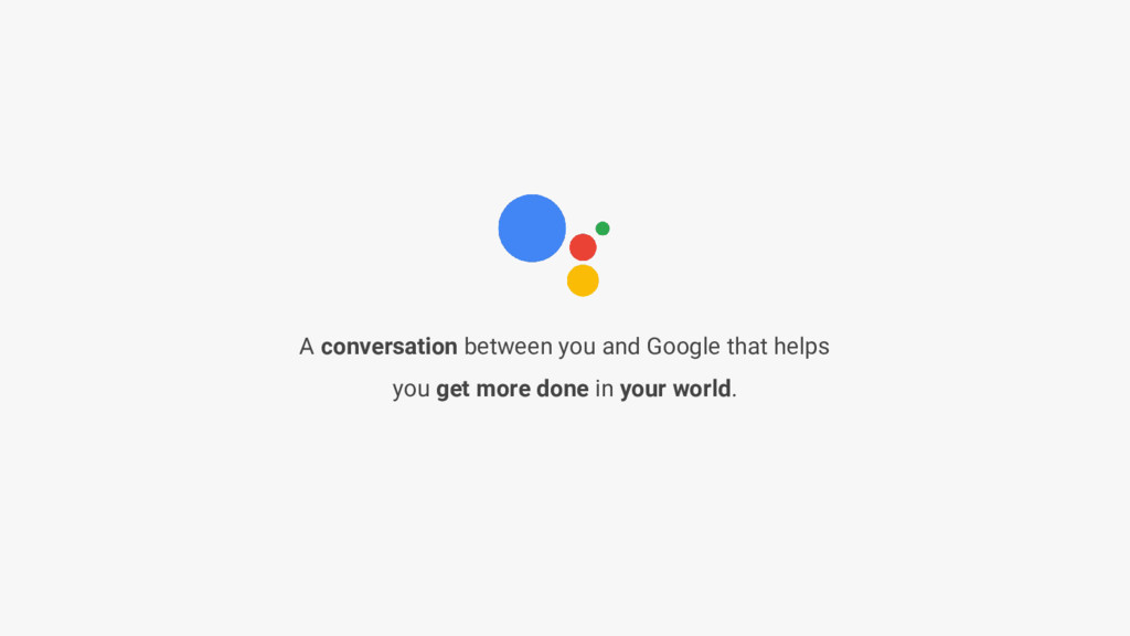 A conversation between you and Google that help...