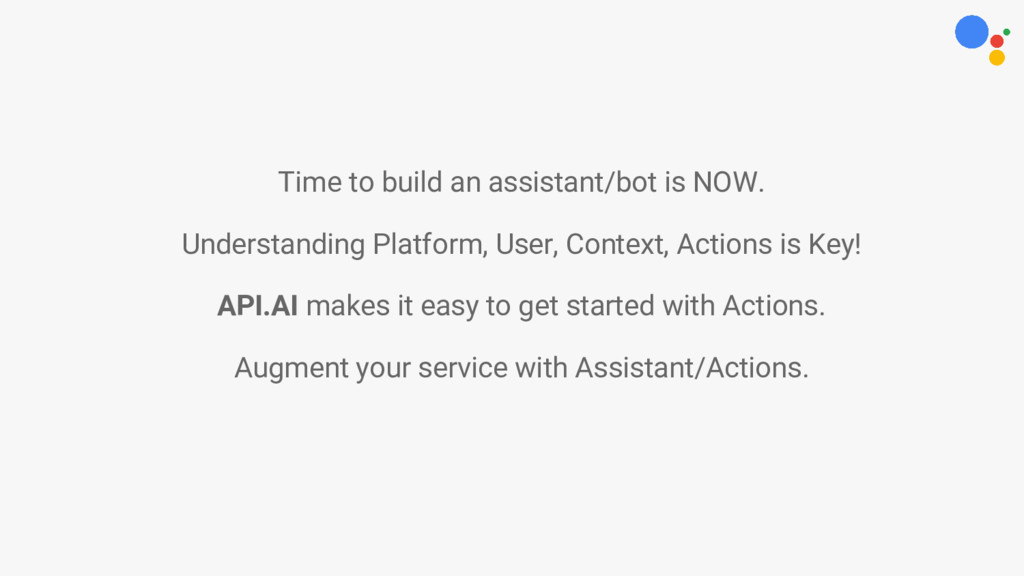 Time to build an assistant/bot is NOW. Understa...