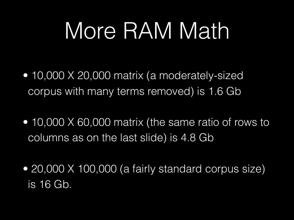 More RAM Math • 10,000 X 20,000 matrix (a moder...