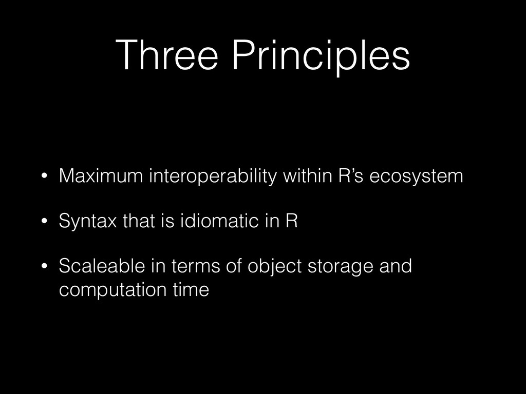 Three Principles • Maximum interoperability wit...