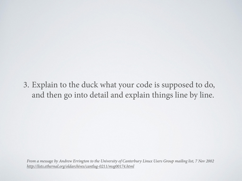 3. Explain to the duck what your code is suppos...
