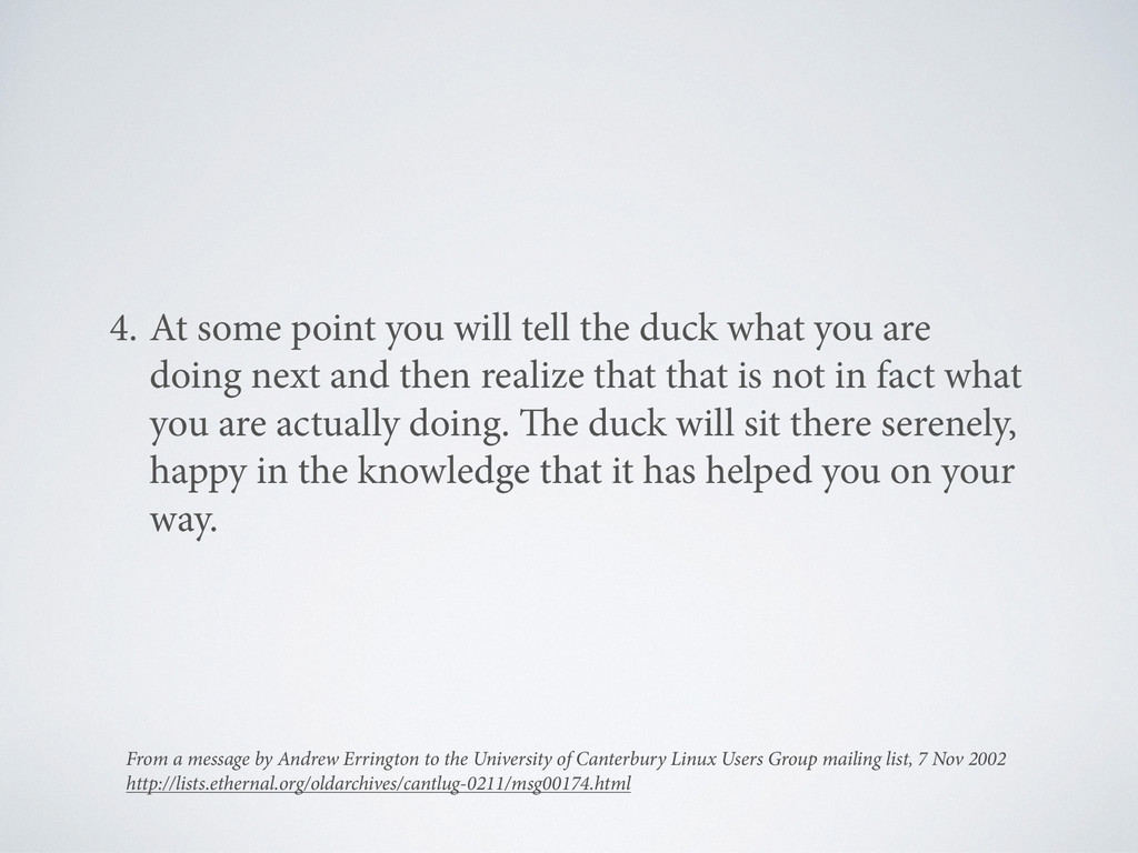 4. At some point you will tell the duck what yo...