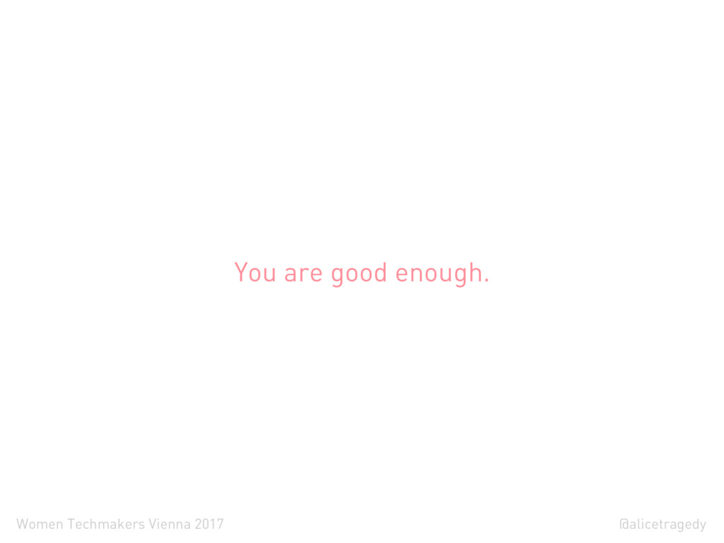 @alicetragedy Women Techmakers Vienna 2017 You ...