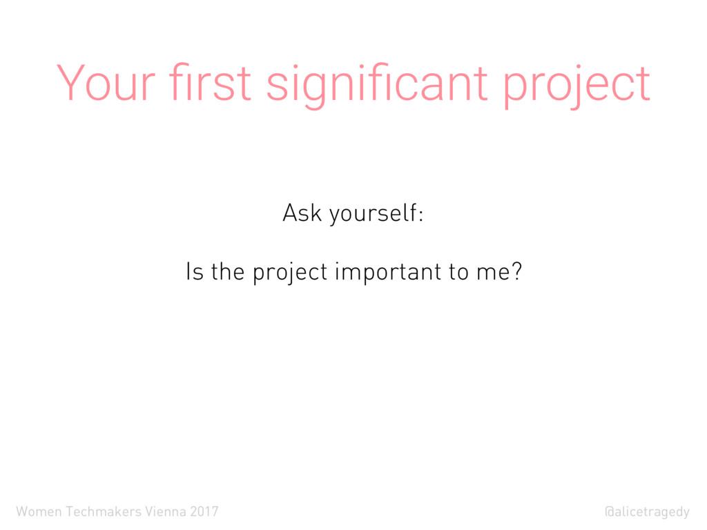 @alicetragedy Women Techmakers Vienna 2017 Your...