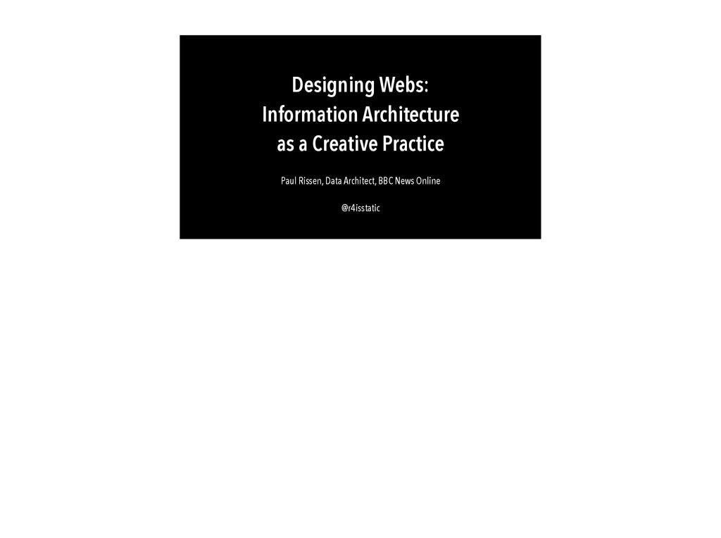 Designing Webs: Information Architecture as a...