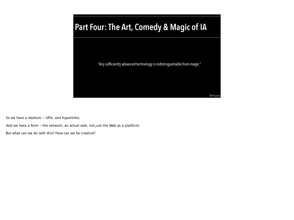 "Part Four: The Art, Comedy & Magic of IA ""Any s..."