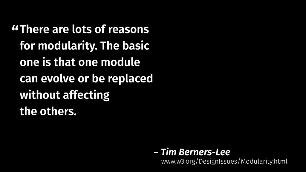 """"""" – Tim Berners-Lee There are lots of reasons f..."""