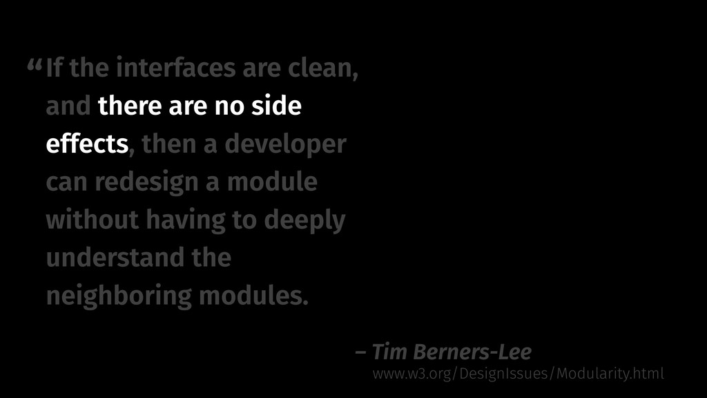 """"""" – Tim Berners-Lee If the interfaces are clean..."""