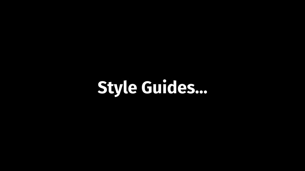 Style Guides…