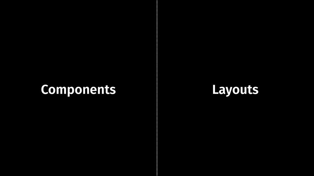 Components Layouts