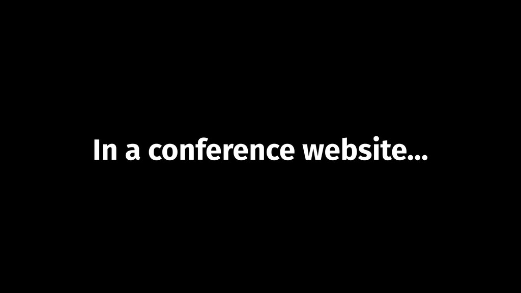 In a conference website…