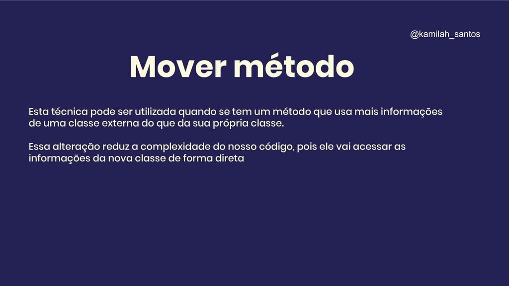 Mover método Esta técnica pode ser utilizada qu...