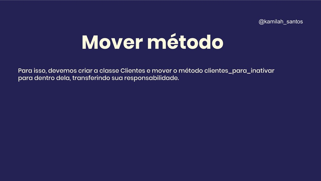 Mover método Para isso, devemos criar a classe ...
