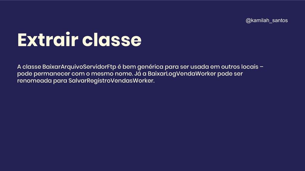 Extrair classe A classe BaixarArquivoServidorFt...