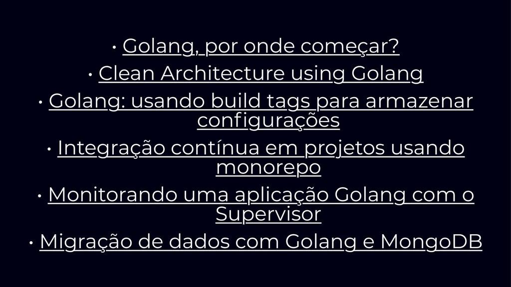 • Golang, por onde começar? • Clean Architectur...