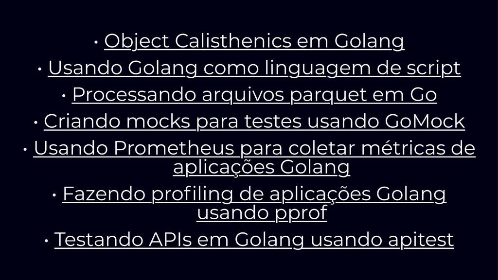• Object Calisthenics em Golang • Usando Golang...