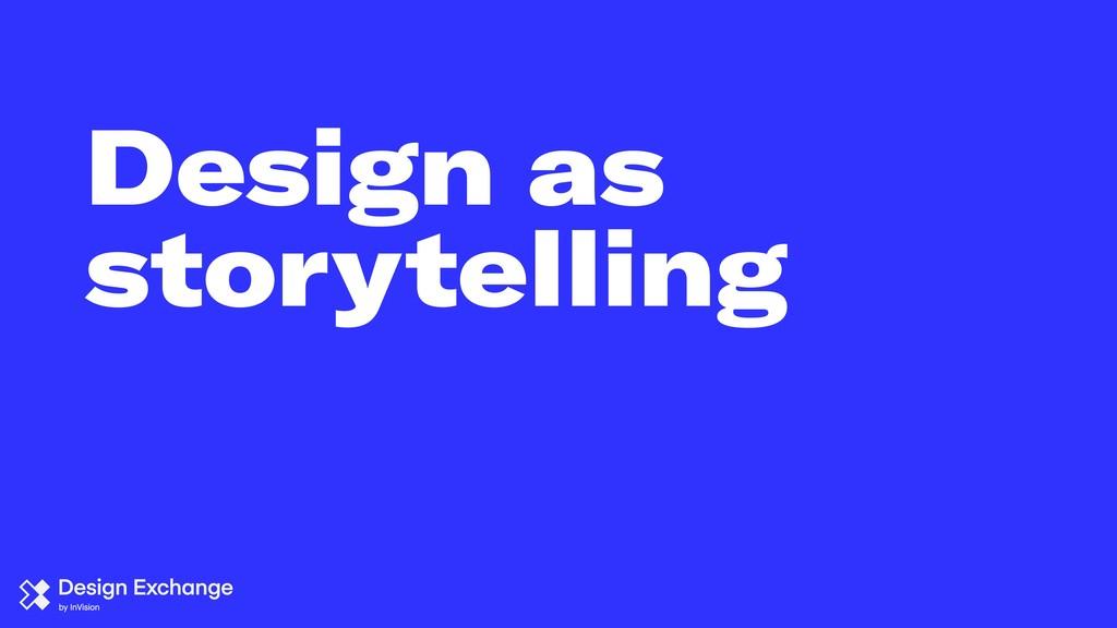 Design as storytelling